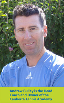 Andrew Bulley is the Head Coach and Owner of the Canberra Tennis Academy